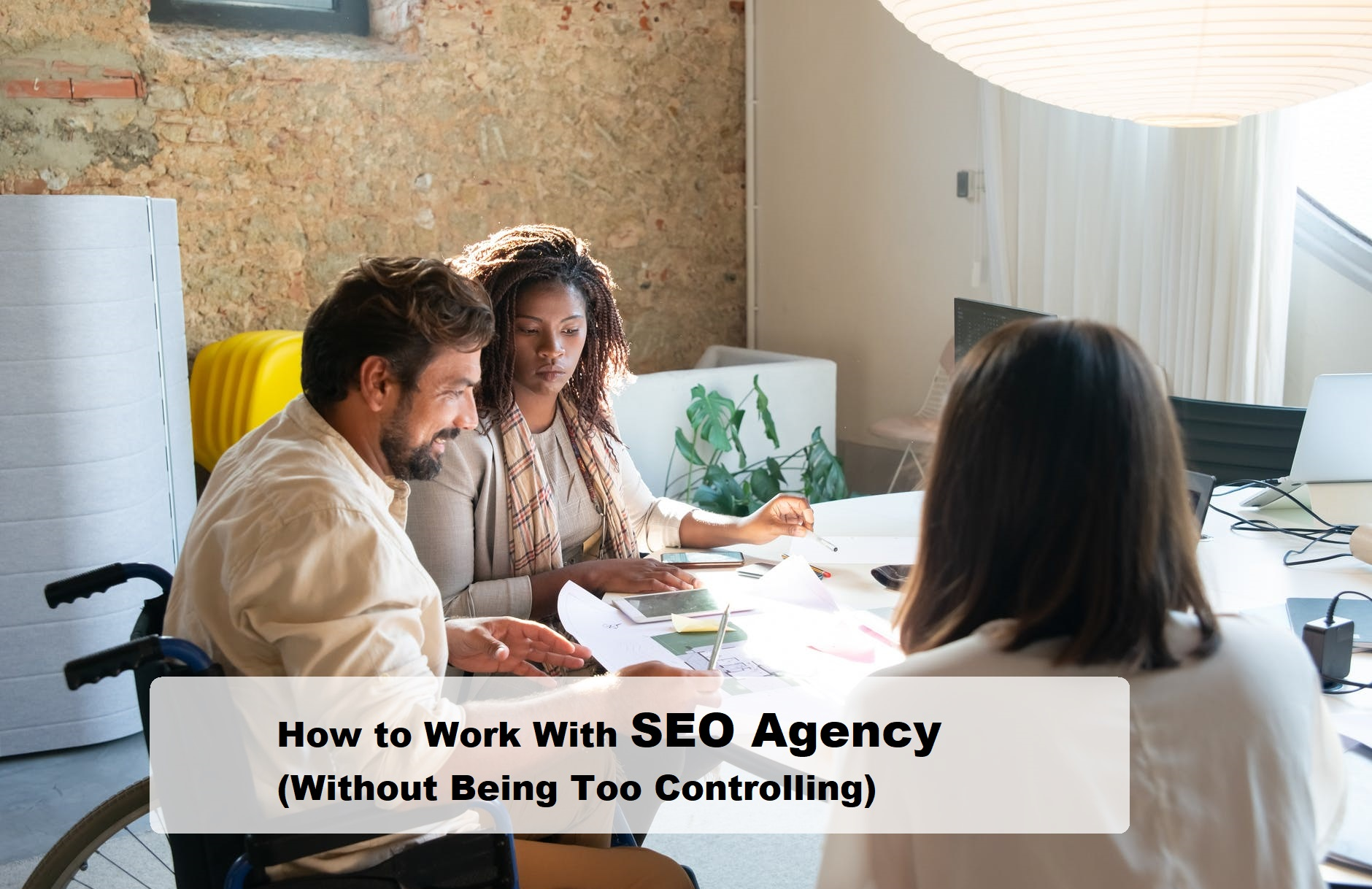 How to Work With SEO Agency (Without Being Too Controlling)